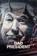 Nonton Film Bad President (2021) Subtitle Indonesia Streaming Movie Download