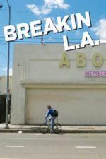 Nonton Film Breakin L.A. (2012) Subtitle Indonesia Streaming Movie Download