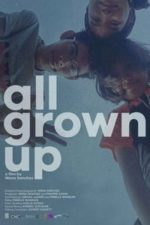 Nonton Film All Grown Up (2018) Subtitle Indonesia Streaming Movie Download