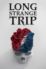 Nonton Film Long Strange Trip – The Untold Story of The Grateful Dead (2017) Subtitle Indonesia Streaming Movie Download