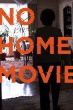 Nonton Film No Home Movie (2015) Subtitle Indonesia Streaming Movie Download