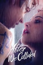 Nonton Film After We Collided (2020) Subtitle Indonesia Streaming Movie Download