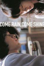 Nonton Film Come Rain, Come Shine (2011) Subtitle Indonesia Streaming Movie Download