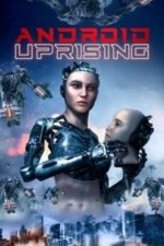 Nonton Film Android Uprising (2020) Subtitle Indonesia Streaming Movie Download