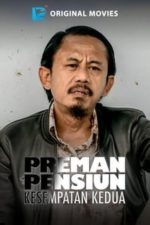Nonton Film Preman Pensiun: Kesempatan Kedua (2020) Subtitle Indonesia Streaming Movie Download