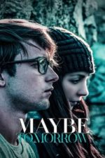 Nonton Film Maybe Tomorrow (2013) Subtitle Indonesia Streaming Movie Download