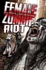 Nonton Film Female Zombie Riot (2016) Subtitle Indonesia Streaming Movie Download