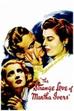 Nonton Film The Strange Love of Martha Ivers (1946) Subtitle Indonesia Streaming Movie Download