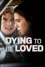 Nonton Film Dying to Be Loved (2016) Subtitle Indonesia Streaming Movie Download