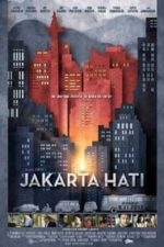 Nonton Film Jakarta Hati (2012) Subtitle Indonesia Streaming Movie Download