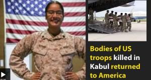 Bodies of US troops killed in Kabul returned to America