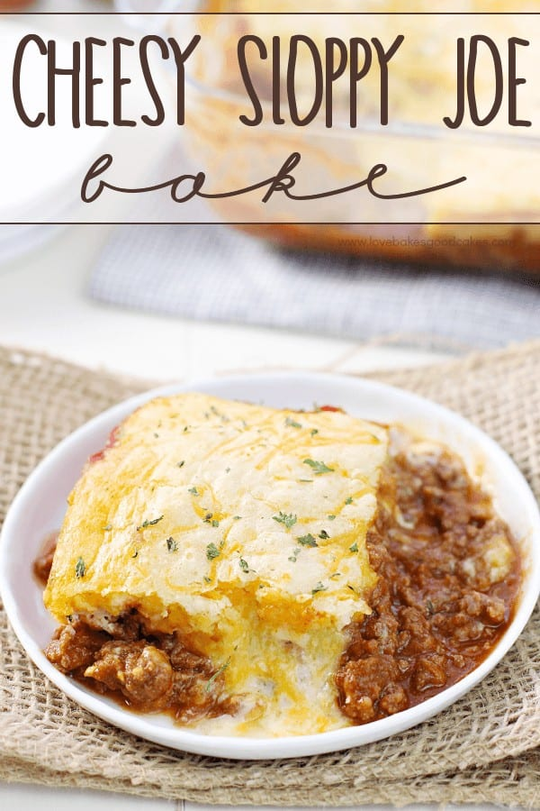 Your family is going to love this Cheesy Sloppy Joe Bake!