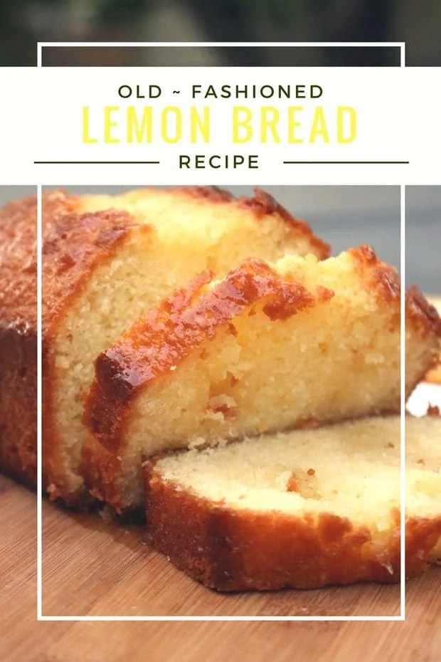 Old Fashioned Lemon Bread The Best Blog Recipes