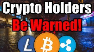 1YsIAa - WARNING: I Am Worried For Crypto Holders - Two MAJOR Scams Are Happening - DO NOT BE FOOLED!
