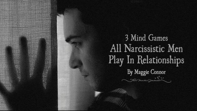 3 Mind Games All Narcissistic Men Play In Relationships
