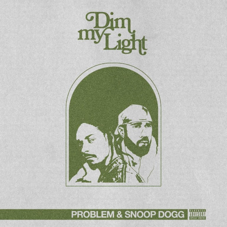 """Problem And Snoop Dogg Unite For New Single """"Dim My Light"""""""
