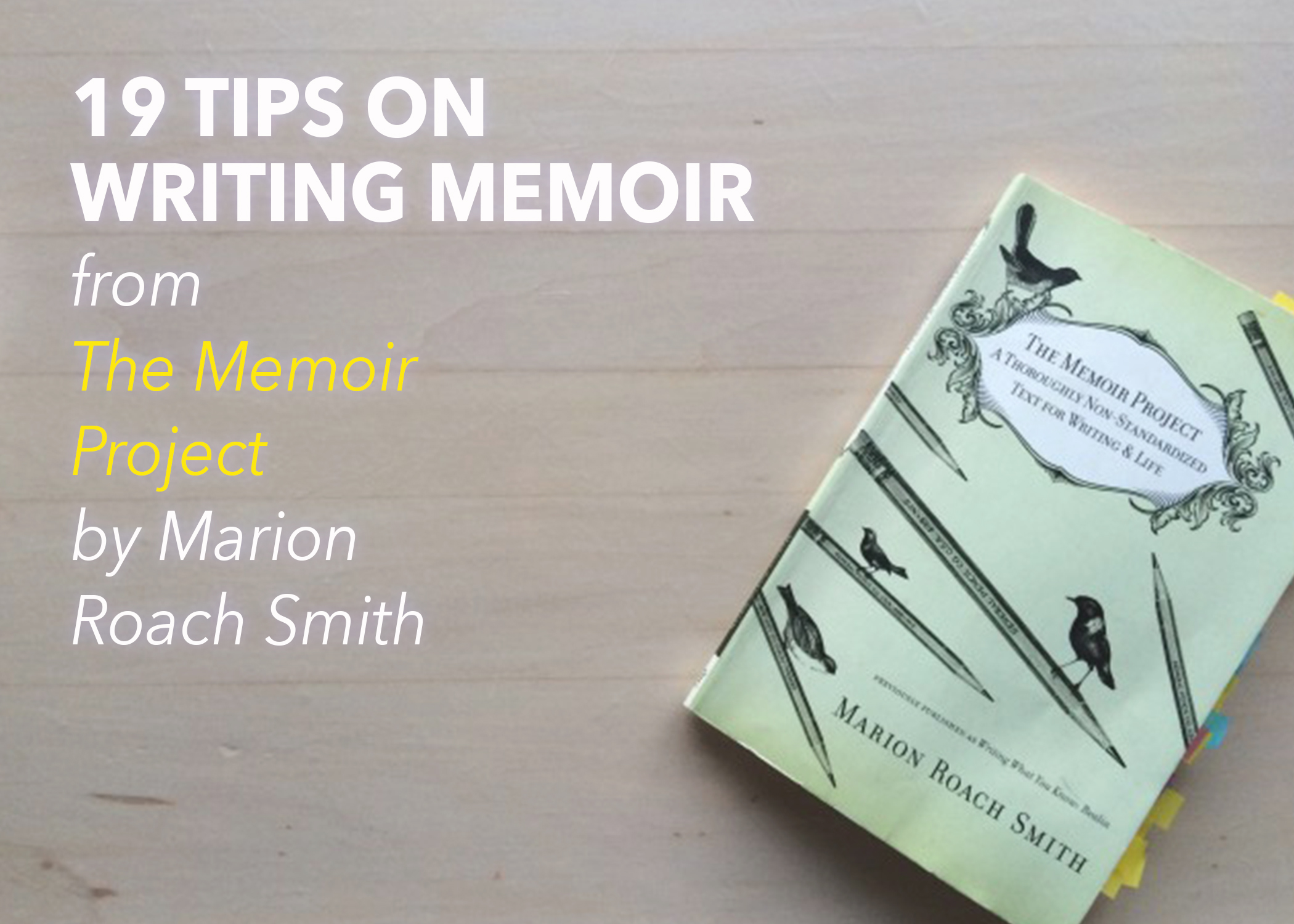 19 Tips on Writing Memoir from The Memoir Project by Marion Roach     19 Tips on Writing Memoir from The Memoir Project by Marion Roach Smith    The Write Practice