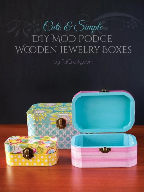DIY Mod Podge Wooden Jewelry Boxes