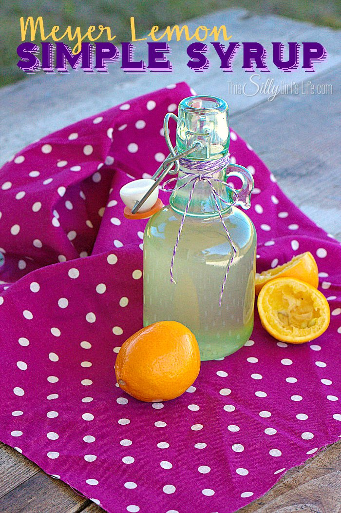 Meyer Lemon Simple Syrup, sweet and tart, perfect for adding to cocktails or iced tea! - ThisSillyGirlsLife.com #SimpleSyrup