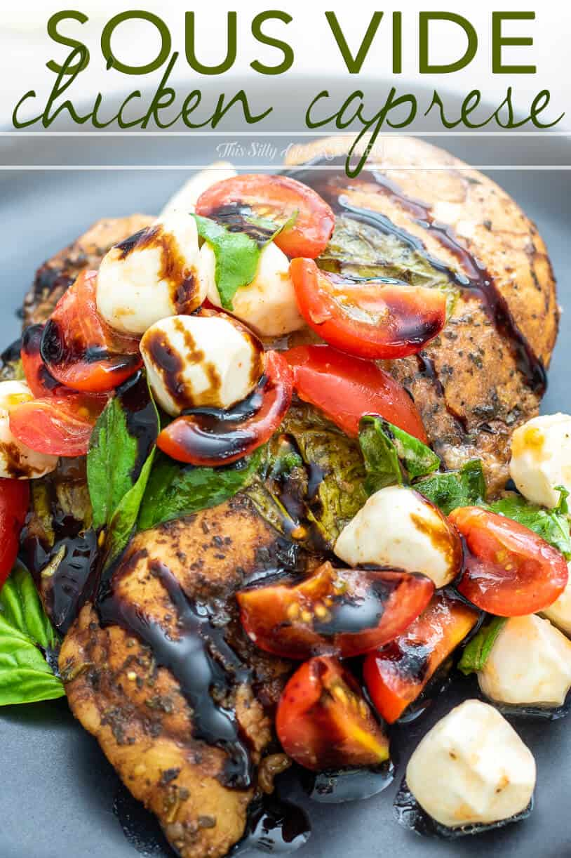 Sous Vide Chicken is an easy and flavorful go-to chicken recipe and cooking technique for any day of the week. #recipe from ThisSillyGirlsKitchen.com #sousvide #chicken #sousvidechicken #caprese #chickencaprese