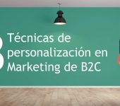 3 Técnicas de personalización para el marketing de B2C