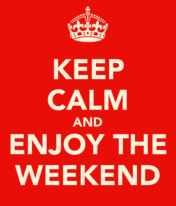 Keep Calm And Enjoy Your Week