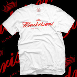 BudRisers - King of Hardcore Tee
