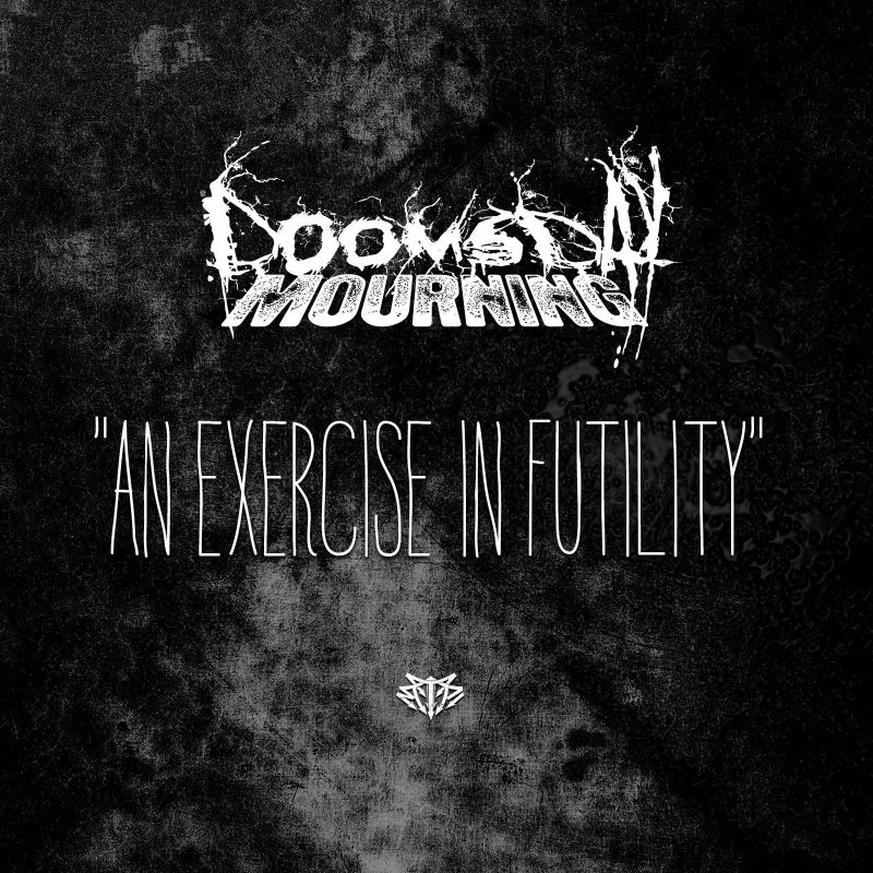 Doomsday Mourning - An Exercise in Futlity - Debut Single Now Available on iTunes Spotify Amazon and more.