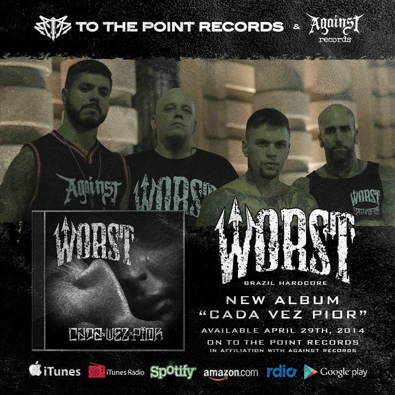 "Brazil Hardcore Champs ""Worst"" - ""Cada Vez Pior"" Coming April 29th on To The Point Records"