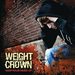 Weight Of The Crown – Keep Your Head Up CD