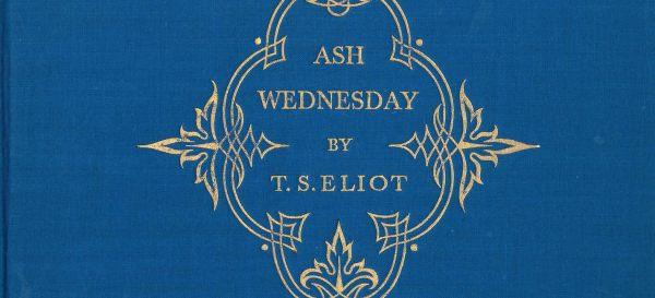 ash wednesday eliot # 10