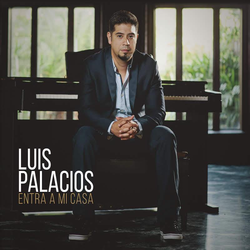 Luis Palacios - Entra en mi casa