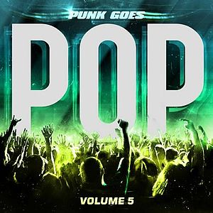 Punk Goes Pop Volume 5 Wikipedia