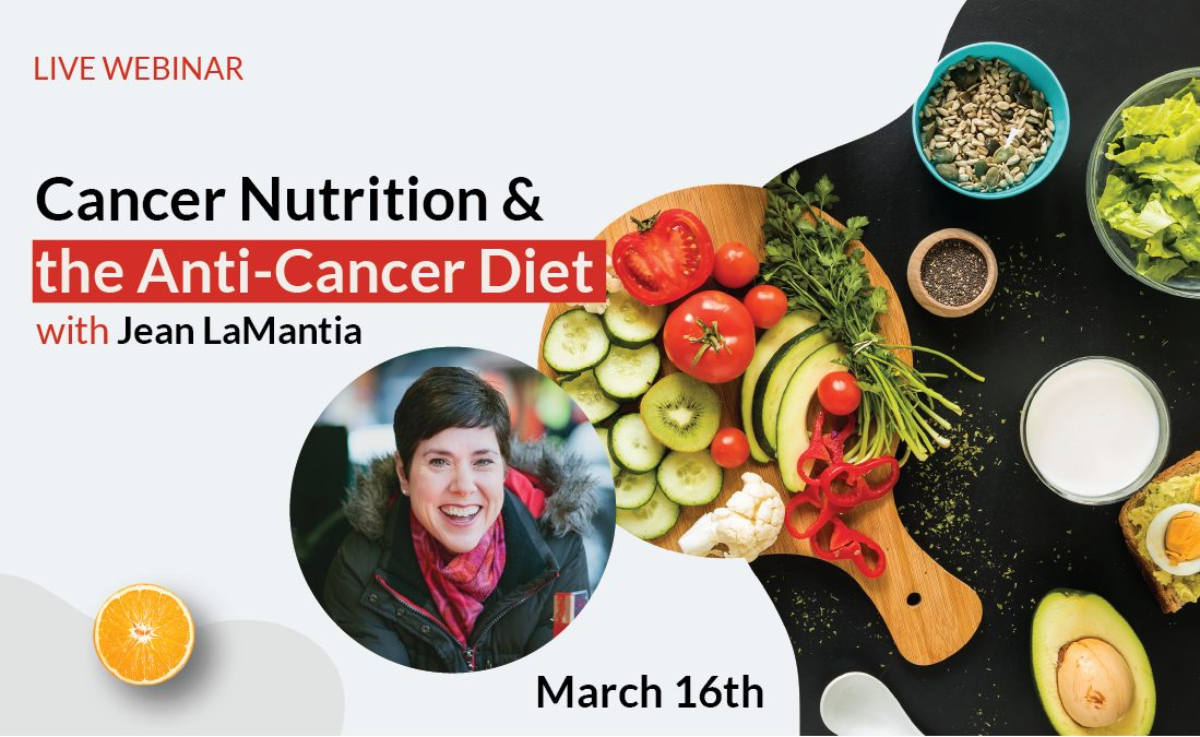 WEBINAR – Cancer Nutrition and the Anti-Cancer Diet