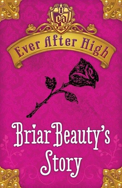 Briar Beauty S Story Ever After High Wiki Fandom