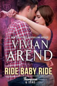 Contemporary Romance Books by Author Vivian Arend Ride Baby Ride by Vivian Arend