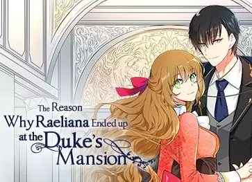The Reason Why Raeliana Ended up at the Duke's Mansion