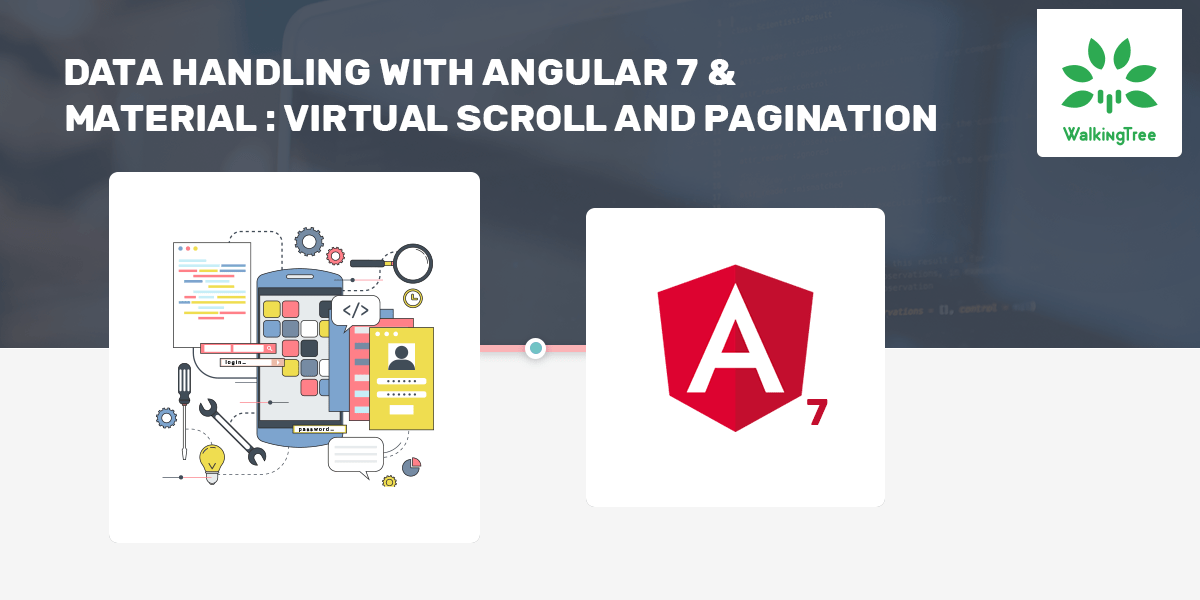 Data Handling with Angular 7 and Material : Virtual Scroll and
