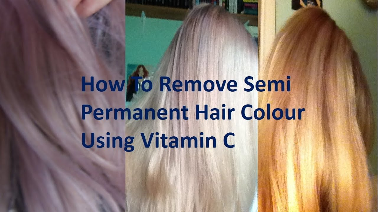 New How To Remove Semi Permanent Hair Dye Using Vitamin C Ideas With Pictures