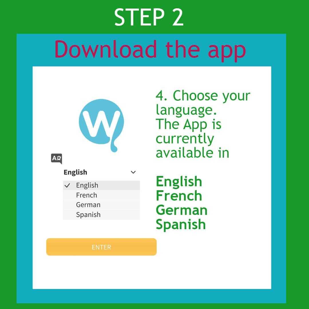 Step 2: Choose your language. The app is currently available in French, German, Spanish and English