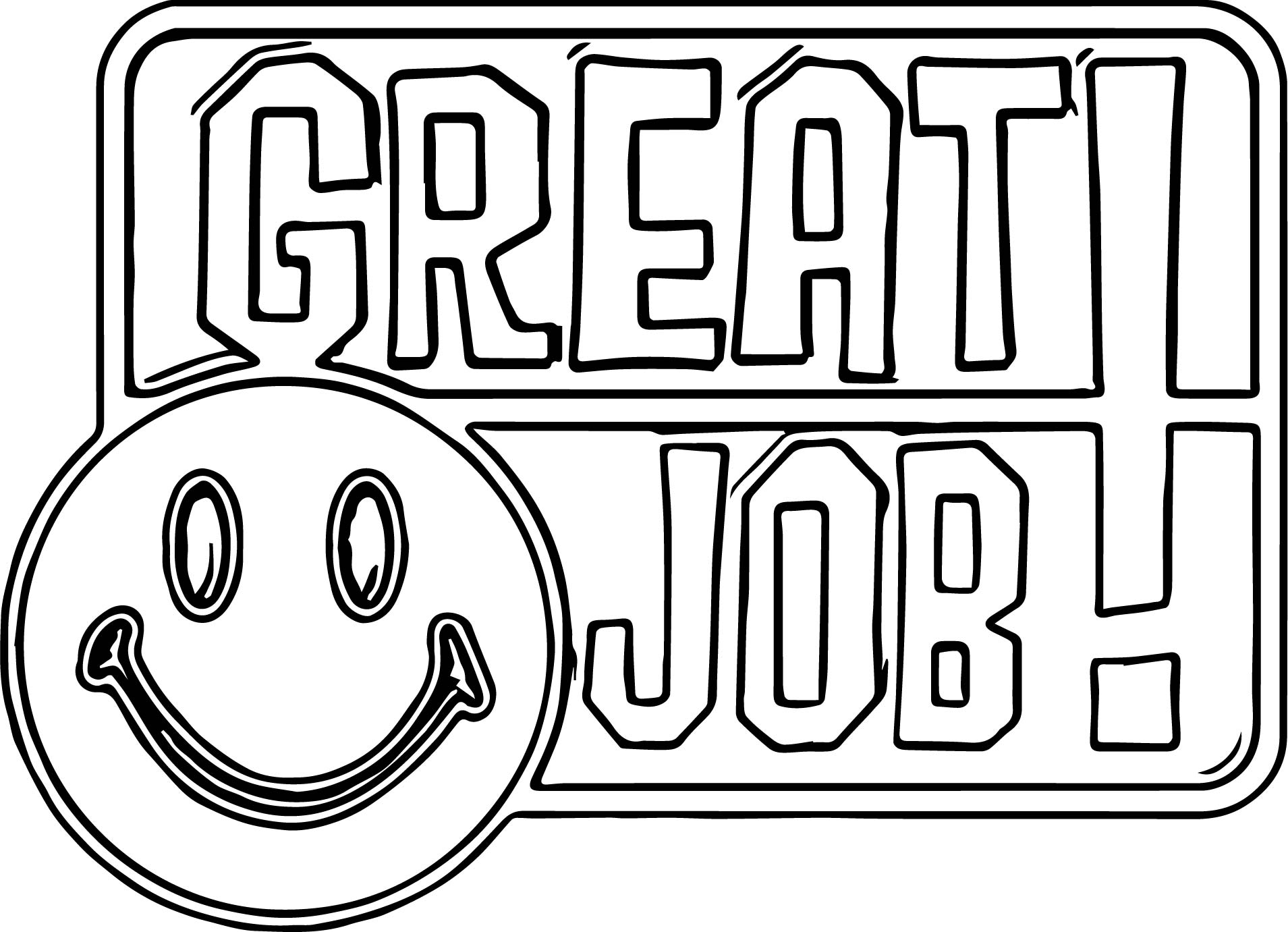 Awesome Great Job Outline Coloring Page Wecoloringpage