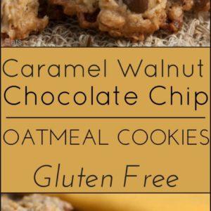 Gluten free Caramel Walnut Chocolate Chip Oatmeal Cookies.