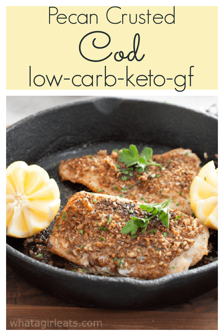 This Pecan Crusted Cod is low-carb, gluten free and keto friendly and ready in under 20 minutes!
