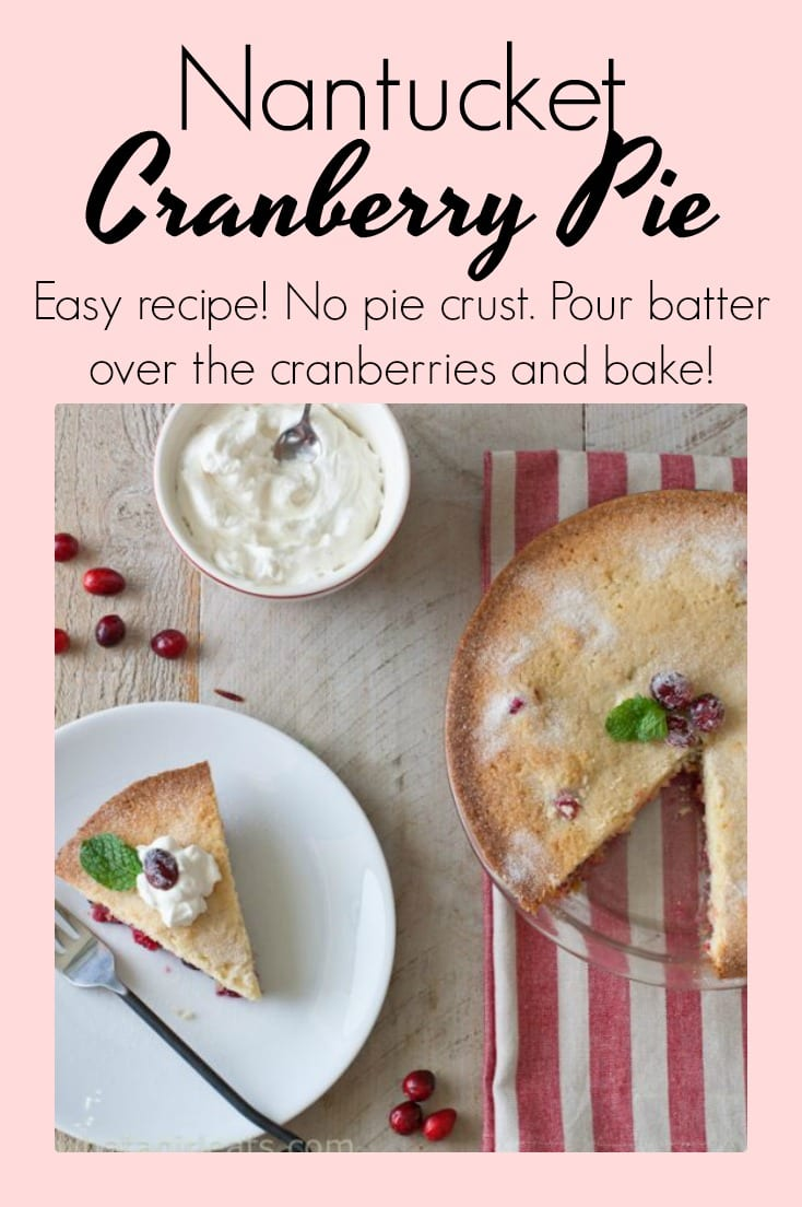 Nantucket Cranberry Pie is the easiest pie ever! Mix the batter and pour over cranberries!