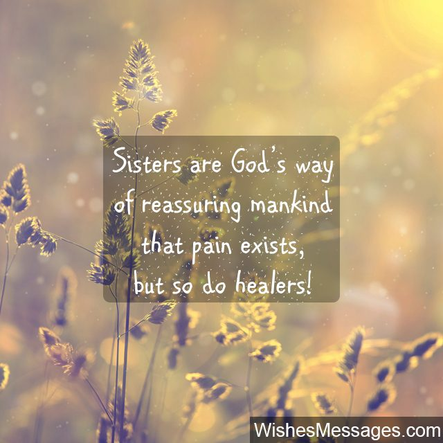 Birthday Wishes for Sister  Quotes and Messages     WishesMessages com Quote about Sisters they are Gods way of healing pain