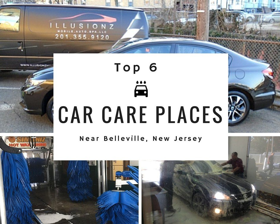 New Top 6 Car Care Places Near Belleville New Jersey Car Tips On This Month