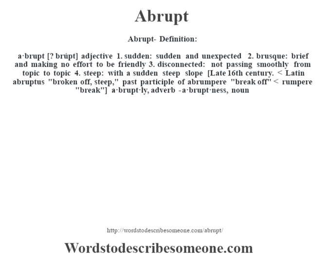 Abrupt definition   Abrupt meaning - words to describe someone