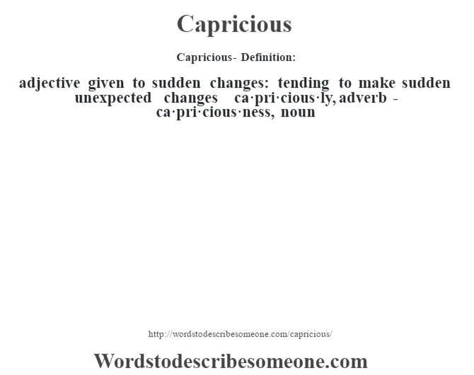 Capricious definition   Capricious meaning - words to ...