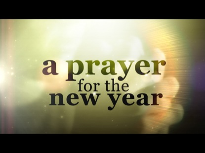 A Prayer For The New Year   Centerline New Media   WorshipHouse Media