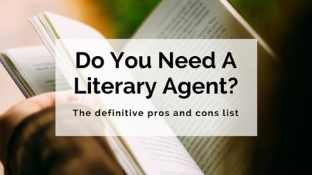 Do You Need a Literary Agent  The Definitive Pros and Cons List     Do you need a literary agent